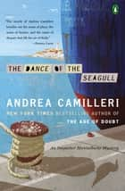 The Dance of the Seagull ebook by Andrea Camilleri,Stephen Sartarelli