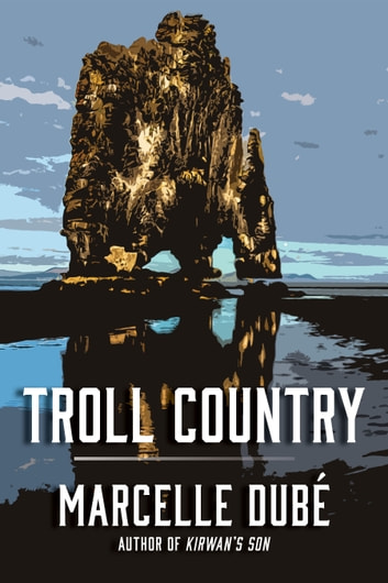 Troll Country ebook by Marcelle Dubé
