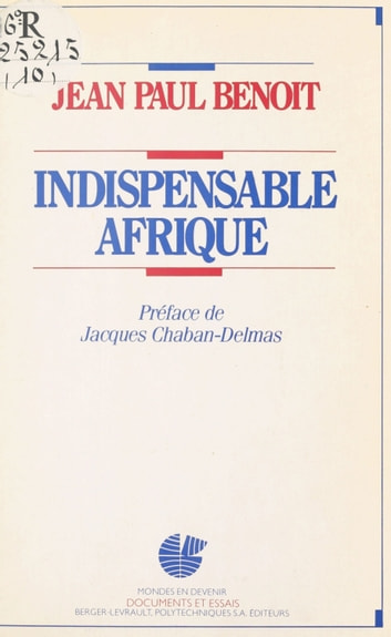 Indispensable Afrique ebook by Jean-Paul Benoit,Jacques Chaban-Delmas
