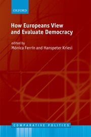 How Europeans View and Evaluate Democracy ebook by Hanspeter Kriesi,Mónica Ferrín