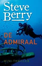 De admiraal ebook by Steve Berry, Gert-Jan Kramer