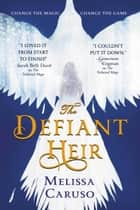 The Defiant Heir ebooks by Melissa Caruso