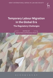 Temporary Labour Migration in the Global Era - The Regulatory Challenges ebook by