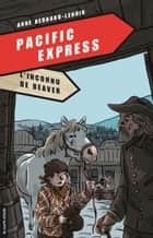 L'inconnu de Beaver - Pacific Express, tome 4 ebook by Anne Bernard-Lenoir