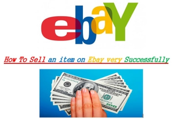 How To Sell an item on eBay Very Successfully? Step by Step ebook by TANER PERMAN