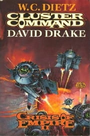 Crisis of Empire Book II: Cluster Command ebook by David Drake,W.C. Dietz