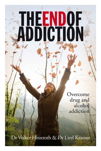 The End of addiction ebook by Dr Volker Hitzeroth