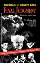 Final Judgment: The Missing Link in the JFK Assassination Conspiracy ebook by Michael Collins Piper