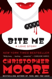 Bite Me - A Love Story ebook by Christopher Moore