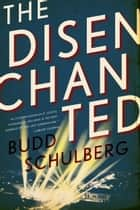 The Disenchanted ebook by Budd Schulberg