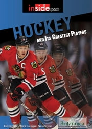 Hockey and Its Greatest Players ebook by Bethany Bryan,Hope Killcoyne