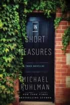 In Short Measures ebook by Michael Ruhlman