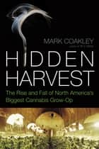 Hidden Harvest ebook by Mark Coakley