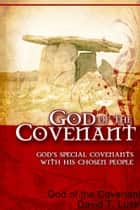 God of the Covenant ebook by David T. Lusk