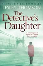 The Detective's Daughter ebook door Lesley Thomson
