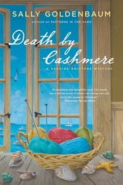 Death by Cashmere - A Seaside Knitters Mystery ebook by Sally Goldenbaum