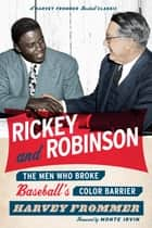Rickey and Robinson ebook by Harvey Frommer,Monte Irvin