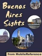 Buenos Aires Sights (Mobi Sights) ebook by MobileReference