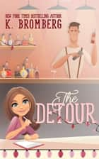 The Detour - A Holiday Novella ebook by K. Bromberg