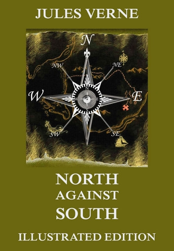 North Against South ebook by Jules Verne