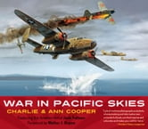 War in Pacific Skies ebook by Charlie Cooper,Ann Cooper,Boyne