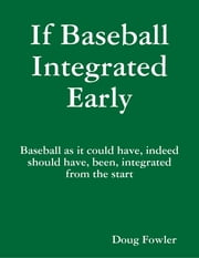 If Baseball Integrated Early ebook by Doug Fowler