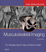Musculoskeletal Imaging: The Requisites ebook by B. J. Manaster,David A. May,David G. Disler
