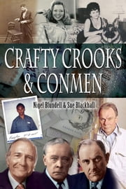 Crafty Crooks and Conmen ebook by Nigel   Blundell, Sue  Blackhall