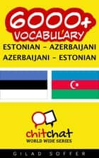 6000+ Vocabulary Estonian - Azerbaijani ebook by Gilad Soffer