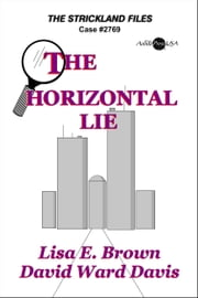 The Horizontal Lie ebook by David Ward Davis,Lisa E. Brown