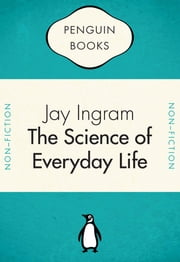 Penguin Celebrations - Science Of Everyday Life ebook by Jay Ingram