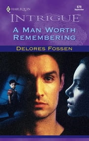 A Man Worth Remembering ebook by Delores Fossen
