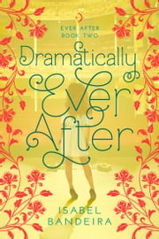 Dramatically Ever After ebook by Isabel Bandeira