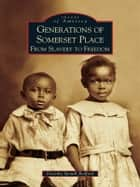 Generations of Somerset Place ebook by Dorothy Spruill Redford
