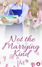 Not the Marrying Kind eBook by