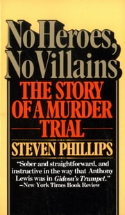 No Heroes, No Villains ebook by Steven J. Phillips