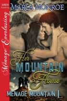 Her Mountain Home ebook by Marla Monroe