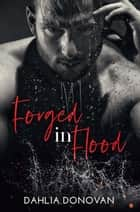 Forged in Flood ebook by Dahlia Donovan
