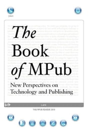 The Book Of Mpub New Perspectives On Technology And Publishing ebook by Kristen Gladiuk