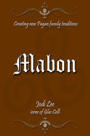 Mabon: Creating New Pagan Family Traditions ebook by Jodi Lee