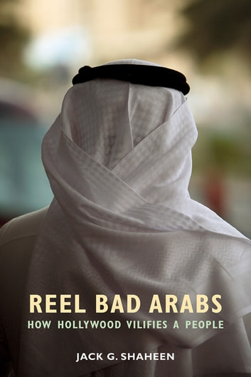 Reel Bad Arabs - How Hollywood Vilifies a People ebook by Jack G. Shaheen