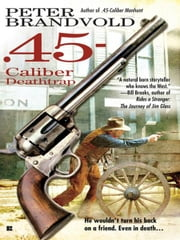 .45-Caliber Deathtrap ebook by Peter Brandvold