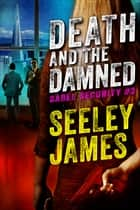 Death and the Damned ebook by Seeley James