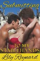 Submitting to my Stablehands ebook by Lily Reynard