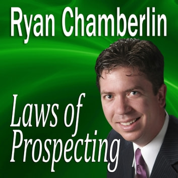 Laws of Prospecting - How I made over a $1,000,000 using only 3 basic Prospecting Laws audiobook by Made for Success,Made for Success