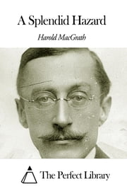 A Splendid Hazard ebook by Harold MacGrath