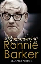 Remembering Ronnie Barker ebook by
