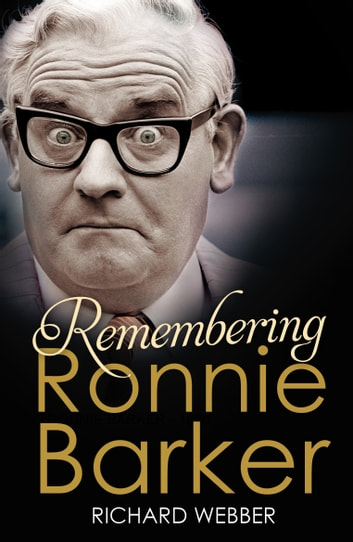Remembering Ronnie Barker ebook by Richard Webber