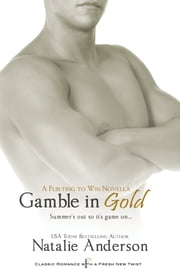 Gamble in Gold: A Novella ebook by Natalie Anderson