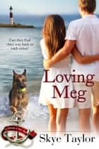 Loving Meg ebook by Skye Taylor
